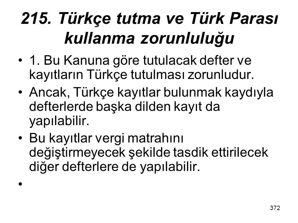 215. Türkçe tutma ve Türk Parası kullanma zorunluluğu