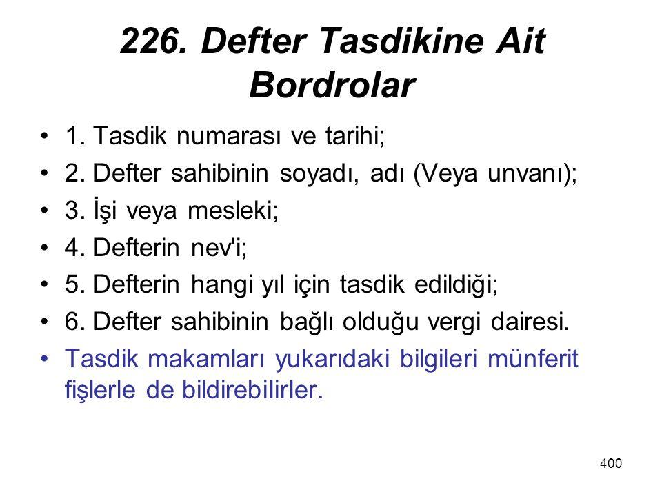 226. Defter Tasdikine Ait Bordrolar