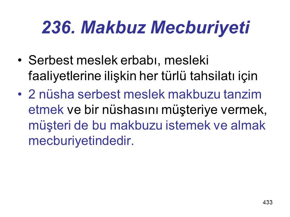 236. Makbuz Mecburiyeti Serbest meslek erbabı, mesleki faaliyetlerine ilişkin her türlü tahsilatı için.