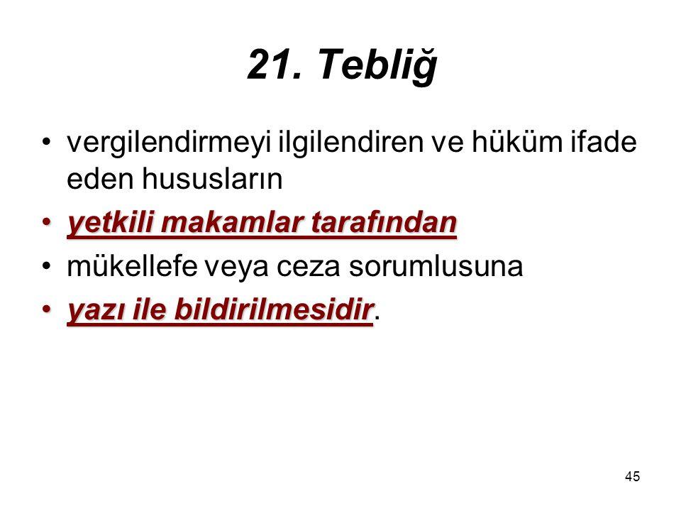 21. Tebliğ vergilendirmeyi ilgilendiren ve hüküm ifade eden hususların