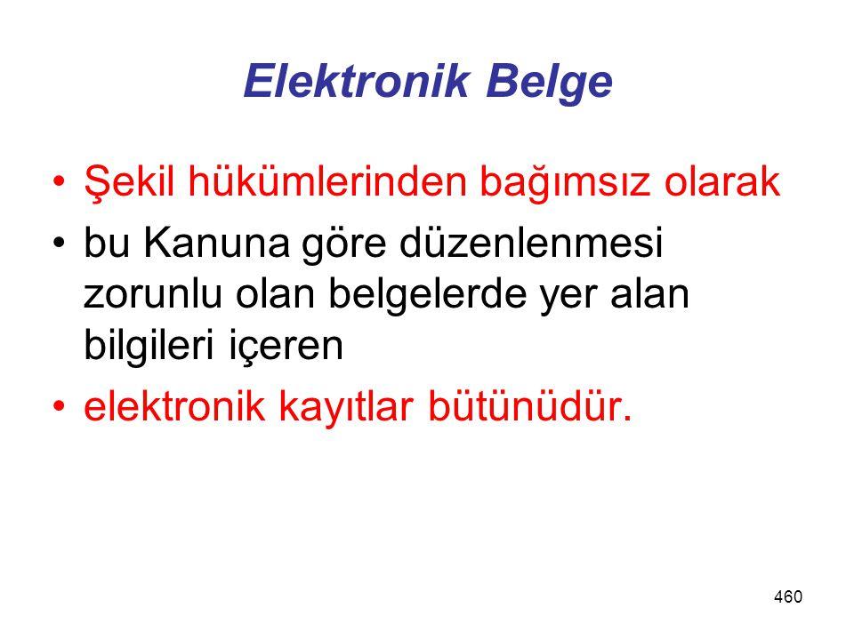 Elektronik Belge Şekil hükümlerinden bağımsız olarak