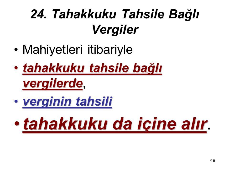 24. Tahakkuku Tahsile Bağlı Vergiler