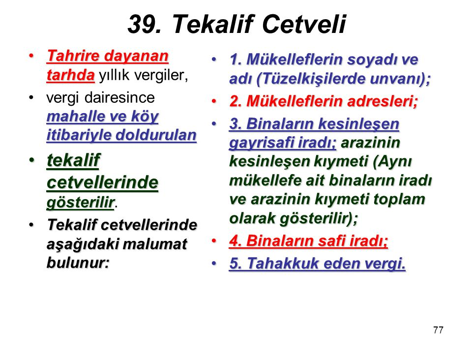 39. Tekalif Cetveli tekalif cetvellerinde gösterilir.