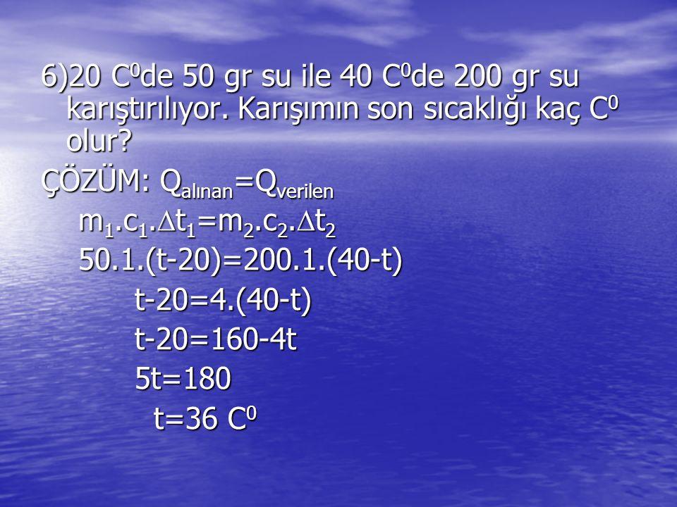 6)20 C0de 50 gr su ile 40 C0de 200 gr su karıştırılıyor