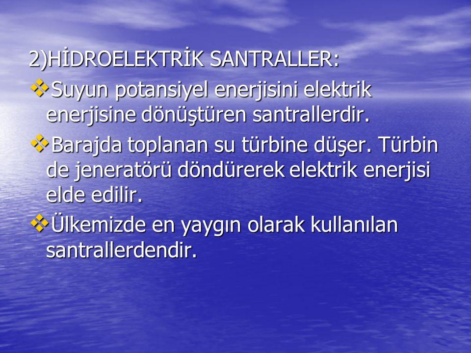 2)HİDROELEKTRİK SANTRALLER: