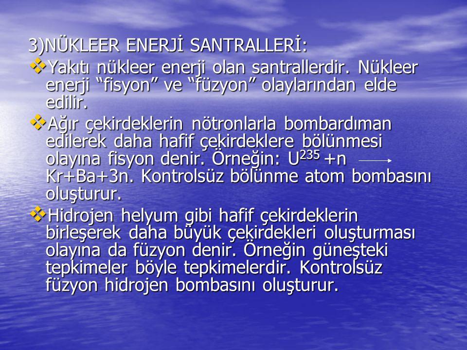 3)NÜKLEER ENERJİ SANTRALLERİ: