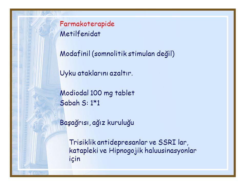 Farmakoterapide Metilfenidat. Modafinil (somnolitik stimulan değil) Uyku ataklarını azaltır. Modiodal 100 mg tablet.