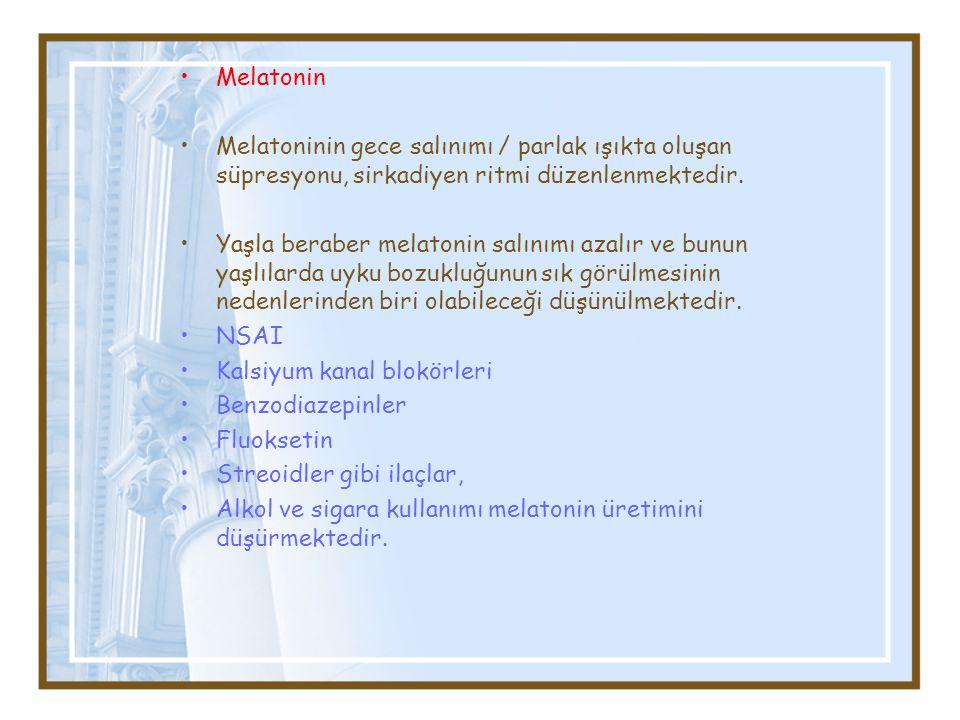 Melatonin Melatoninin gece salınımı / parlak ışıkta oluşan süpresyonu, sirkadiyen ritmi düzenlenmektedir.