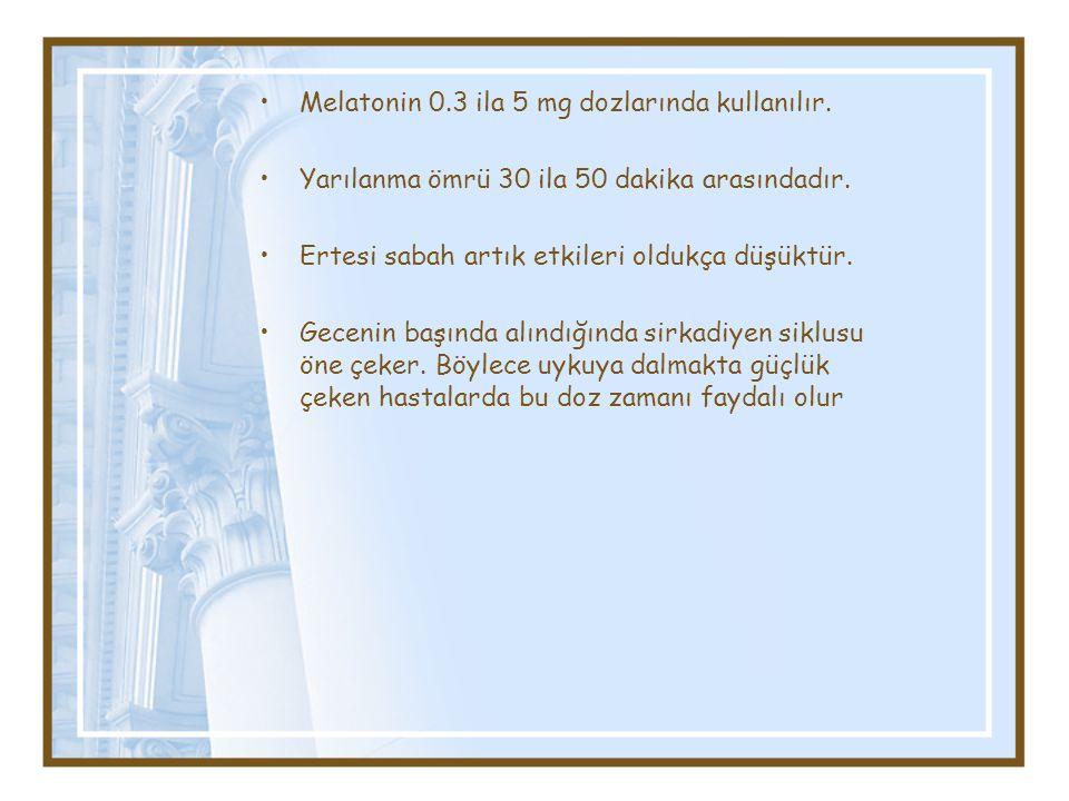 Melatonin 0.3 ila 5 mg dozlarında kullanılır.