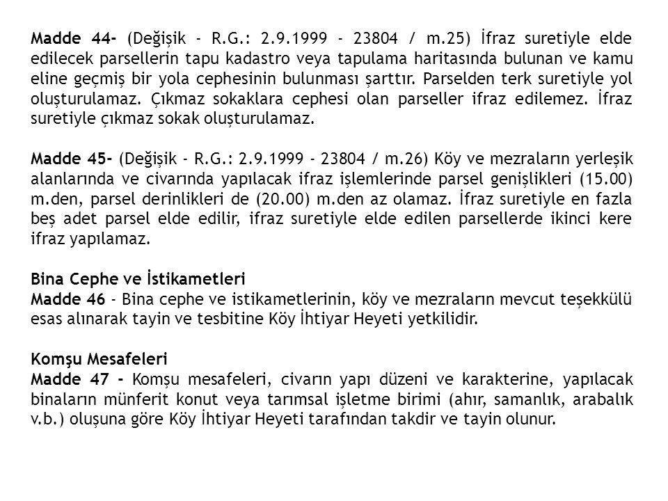 Madde 44- (Değişik - R. G. : 2. 9. 1999 - 23804 / m