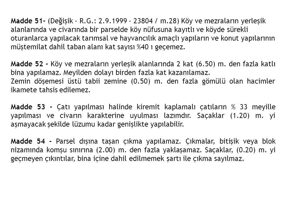 Madde 51- (Değişik - R. G. : 2. 9. 1999 - 23804 / m