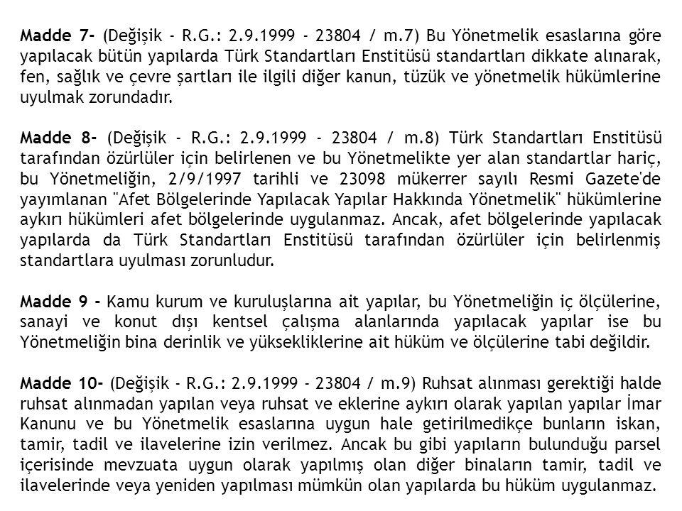 Madde 7- (Değişik - R. G. : 2. 9. 1999 - 23804 / m