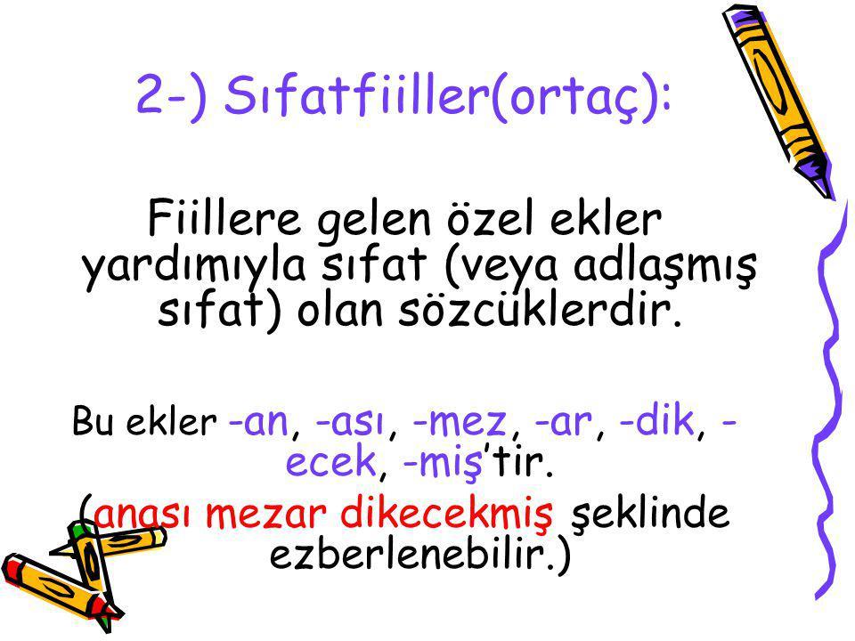 2-) Sıfatfiiller(ortaç):