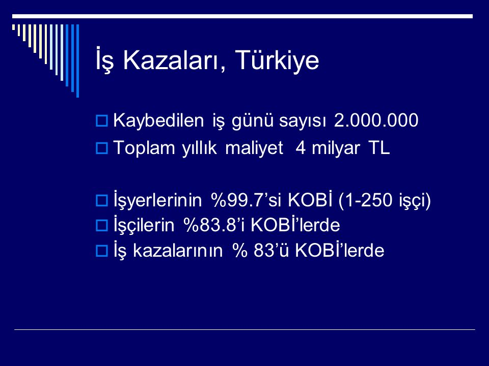 İş Kazaları, Türkiye Kaybedilen iş günü sayısı 2.000.000
