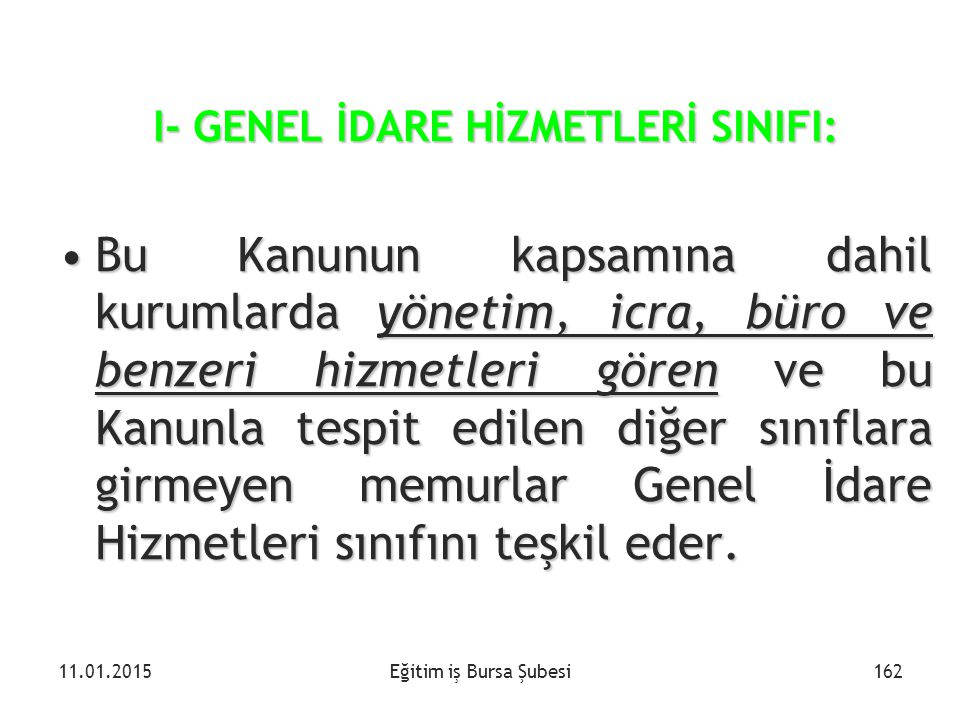 I- GENEL İDARE HİZMETLERİ SINIFI: