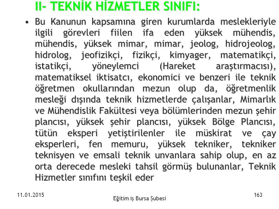 II- TEKNİK HİZMETLER SINIFI: