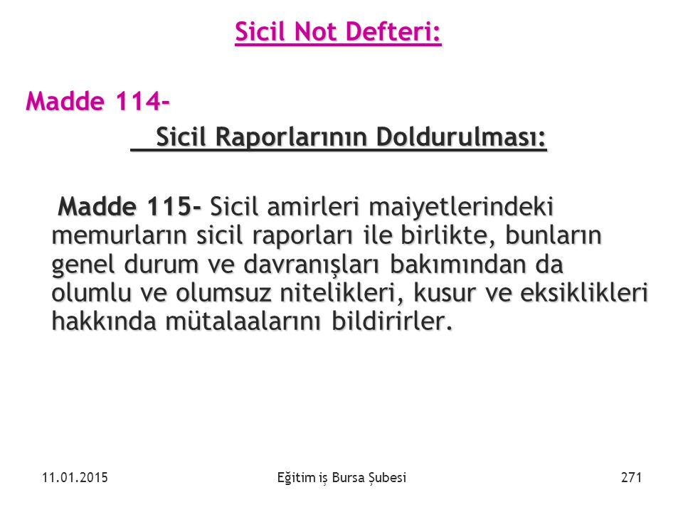 Sicil Raporlarının Doldurulması: