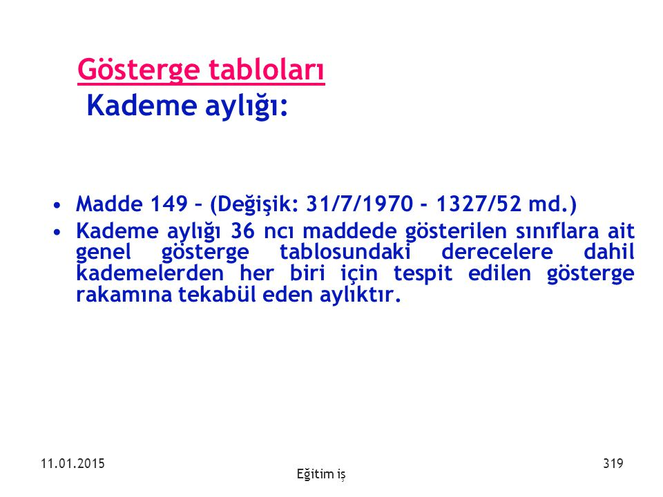 Gösterge tabloları Kademe aylığı: