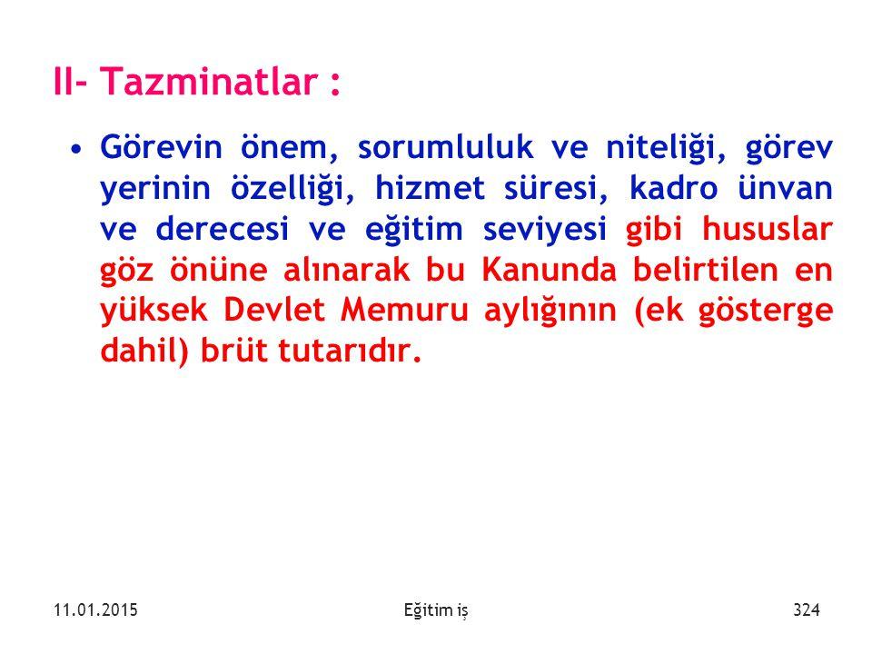 II- Tazminatlar :