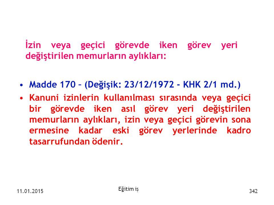 Madde 170 – (Değişik: 23/12/1972 - KHK 2/1 md.)