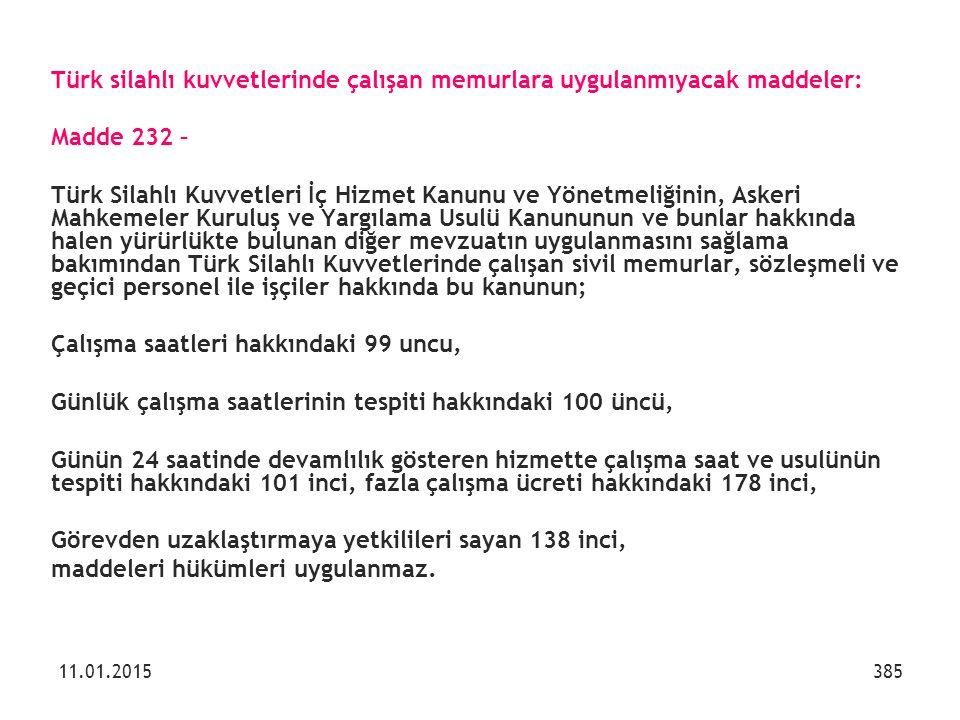 Türk silahlı kuvvetlerinde çalışan memurlara uygulanmıyacak maddeler: