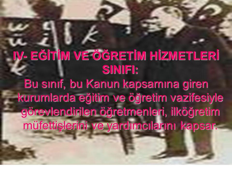 IV- EĞİTİM VE ÖĞRETİM HİZMETLERİ SINIFI: