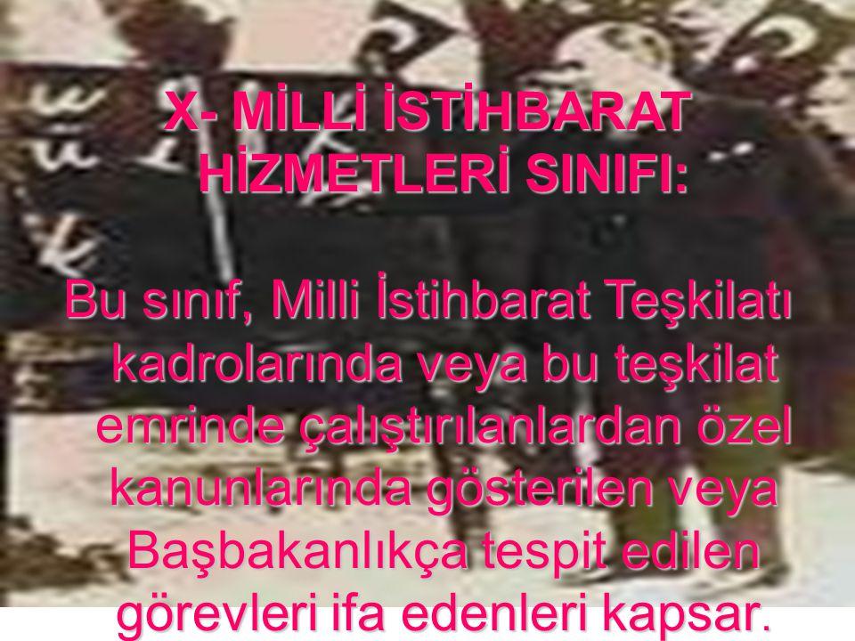 X- MİLLİ İSTİHBARAT HİZMETLERİ SINIFI: