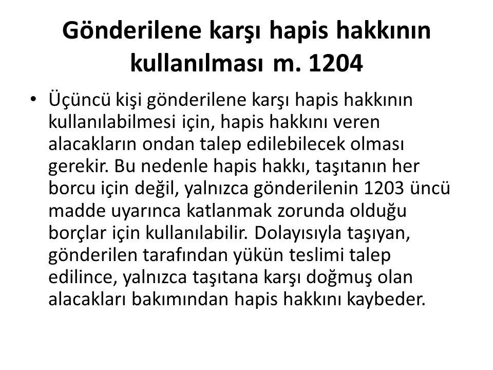 Gönderilene karşı hapis hakkının kullanılması m. 1204