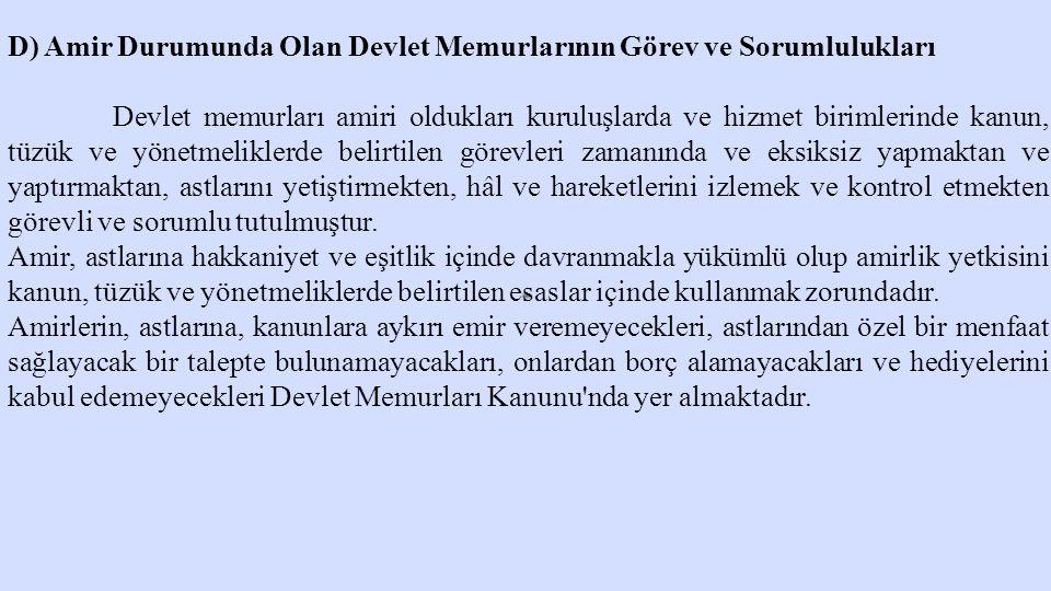 D) Amir Durumunda Olan Devlet Memurlarının Görev ve Sorumlulukları