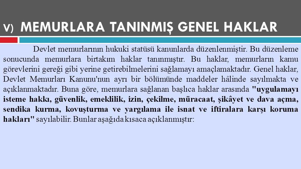 V) MEMURLARA TANINMIŞ GENEL HAKLAR