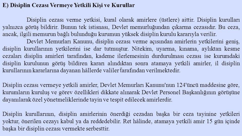 E) Disiplin Cezası Vermeye Yetkili Kişi ve Kurullar