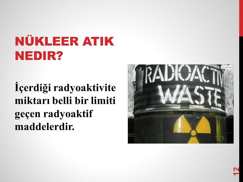 Bir maddenin radyoaktif sayIlabilmesi için;