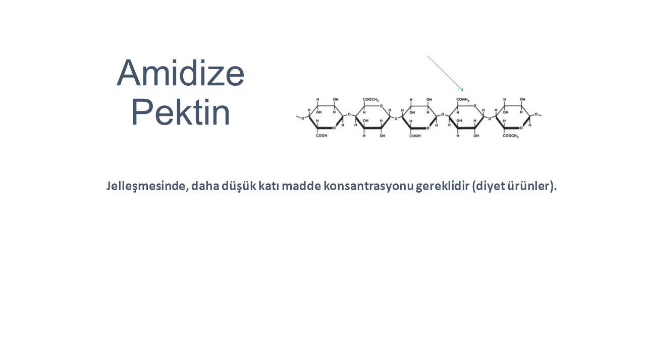 Amidize Pektin Jelleşmesinde, daha düşük katı madde konsantrasyonu gereklidir (diyet ürünler).