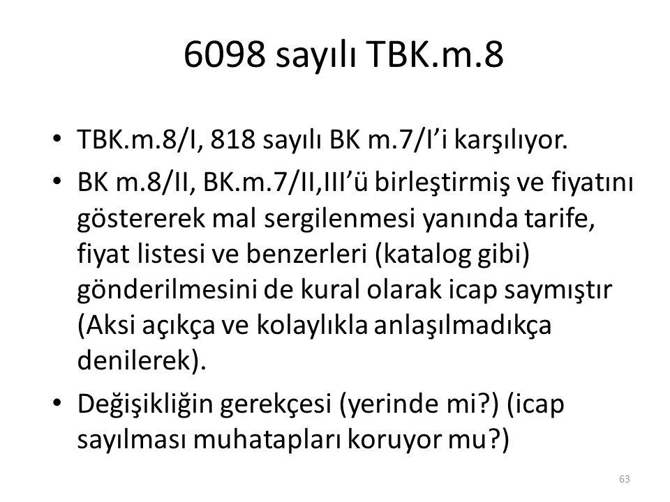 6098 sayılı TBK.m.8 TBK.m.8/I, 818 sayılı BK m.7/I'i karşılıyor.