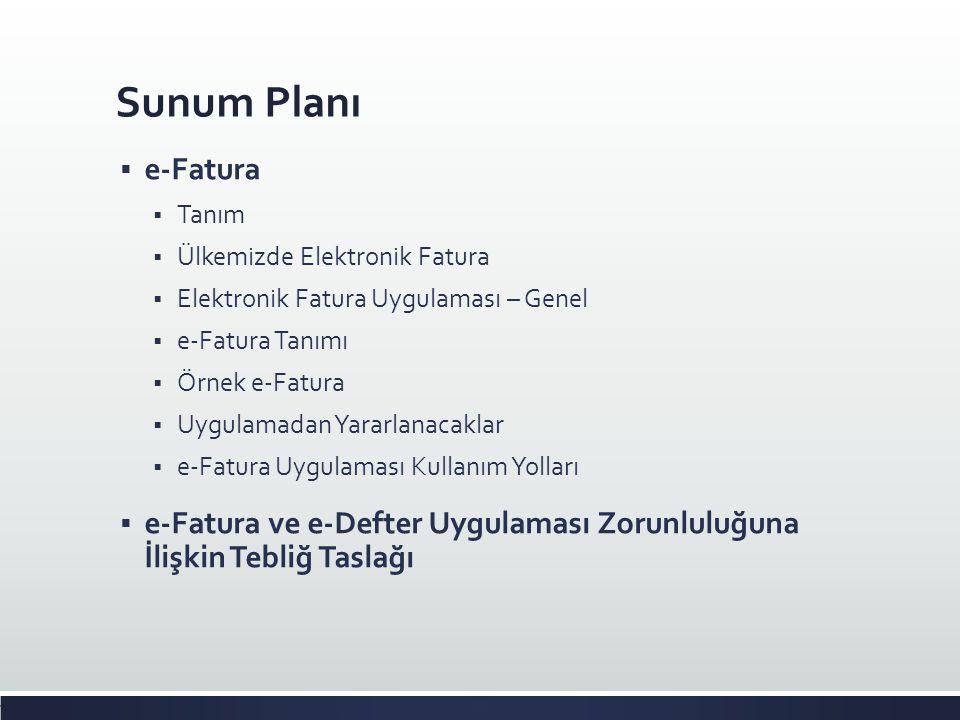 Sunum Planı e-Fatura. Tanım. Ülkemizde Elektronik Fatura. Elektronik Fatura Uygulaması – Genel. e-Fatura Tanımı.