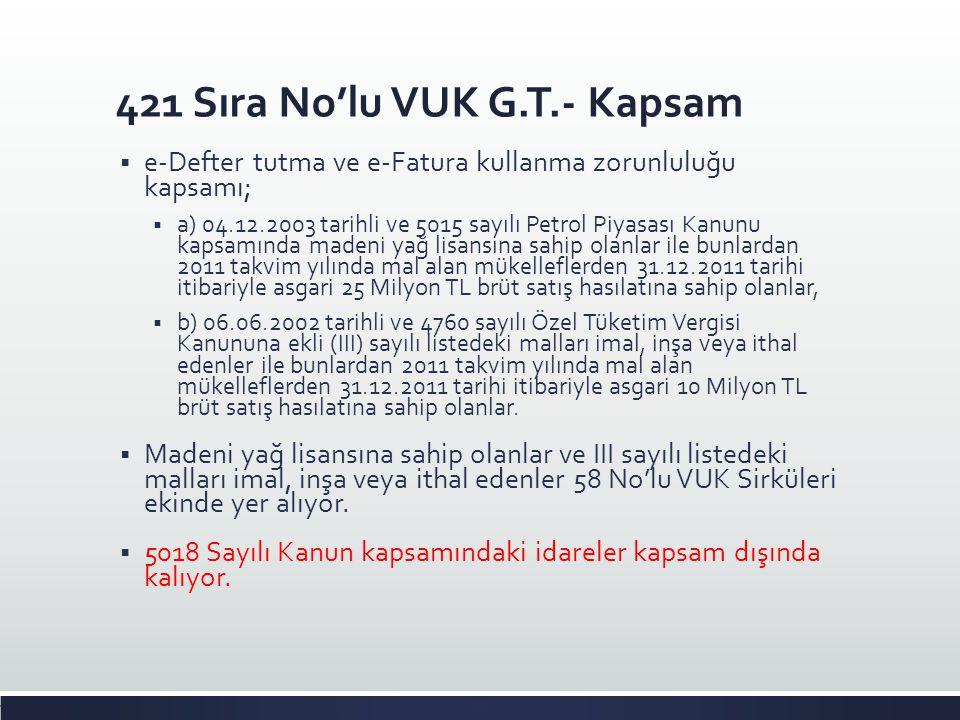 421 Sıra No'lu VUK G.T.- Kapsam