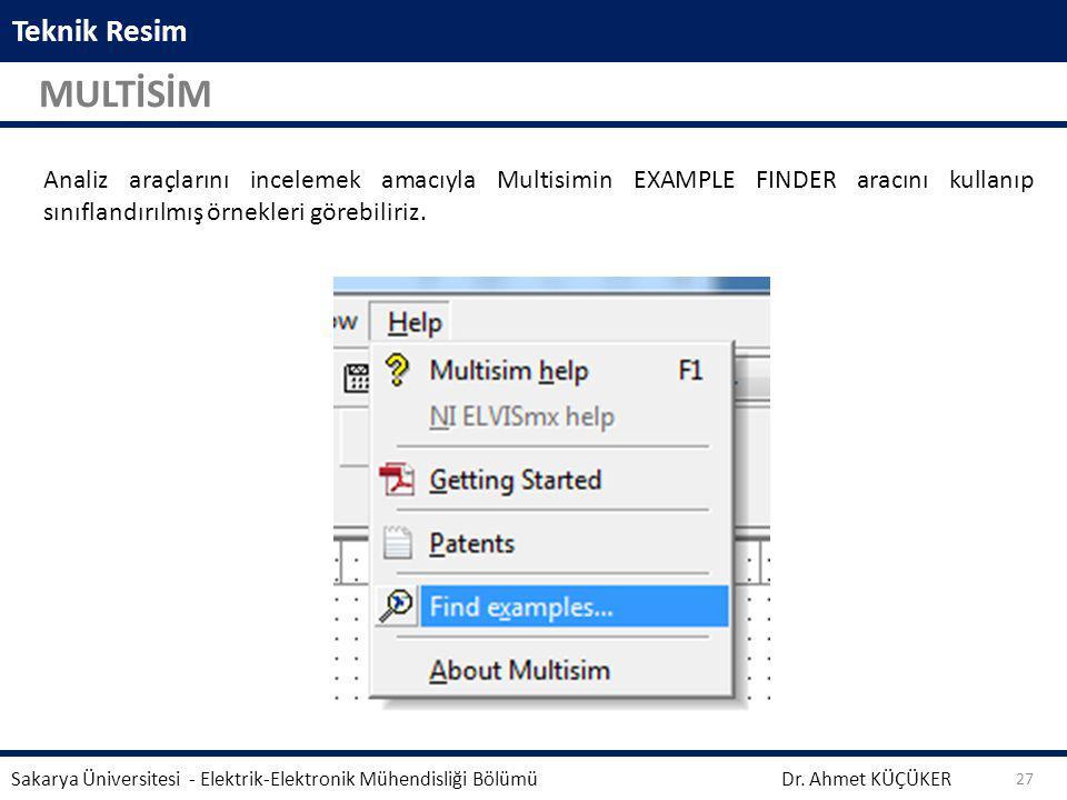 Teknik Resim MULTİSİM. Analiz araçlarını incelemek amacıyla Multisimin EXAMPLE FINDER aracını kullanıp sınıflandırılmış örnekleri görebiliriz.