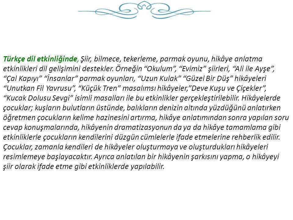 Türkçe dil etkinliğinde, Şiir, bilmece, tekerleme, parmak oyunu, hikâye anlatma