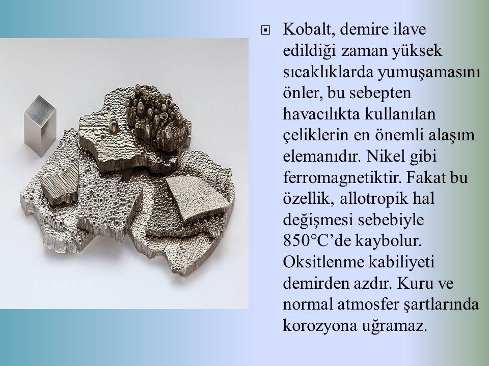 Kobalt, demire ilave edildiği zaman yüksek sıcaklıklarda yumuşamasını önler, bu sebepten havacılıkta kullanılan çeliklerin en önemli alaşım elemanıdır.