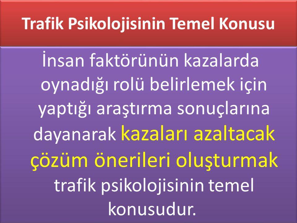 Trafik Psikolojisinin Temel Konusu