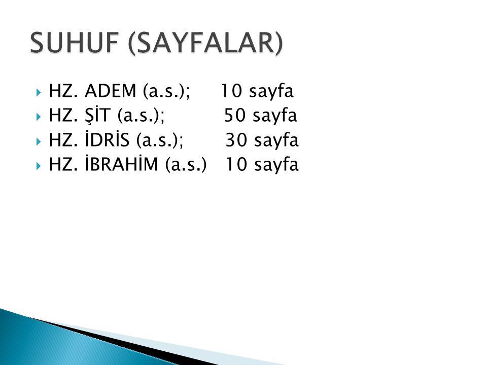 SUHUF (SAYFALAR) HZ. ADEM (a.s.); 10 sayfa HZ. ŞİT (a.s.); 50 sayfa