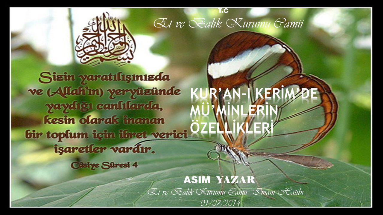 KUR'AN-I KERİM'DE MÜ'MİNLERİN ÖZELLİKLERİ