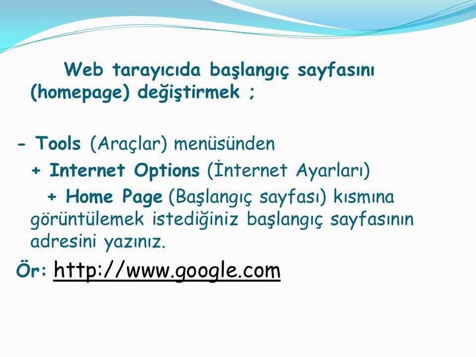 - Tools (Araçlar) menüsünden + Internet Options (İnternet Ayarları)
