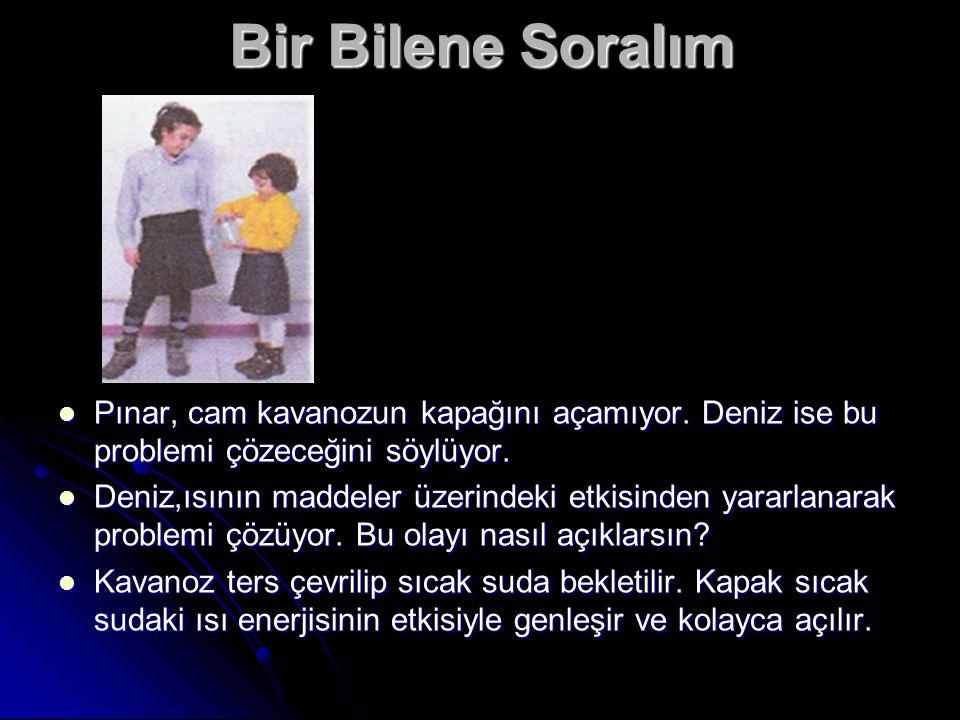 Bir Bilene Soralım Pınar, cam kavanozun kapağını açamıyor. Deniz ise bu problemi çözeceğini söylüyor.
