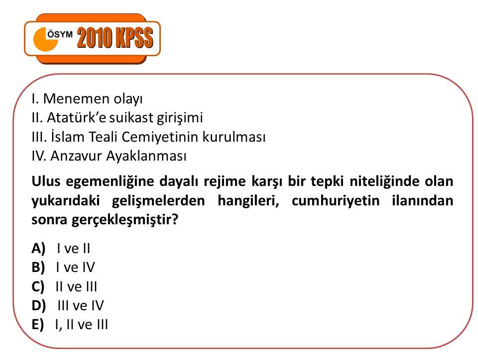 2010 KPSS I. Menemen olayı II. Atatürk'e suikast girişimi