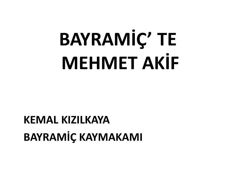 BAYRAMİÇ' TE MEHMET AKİF