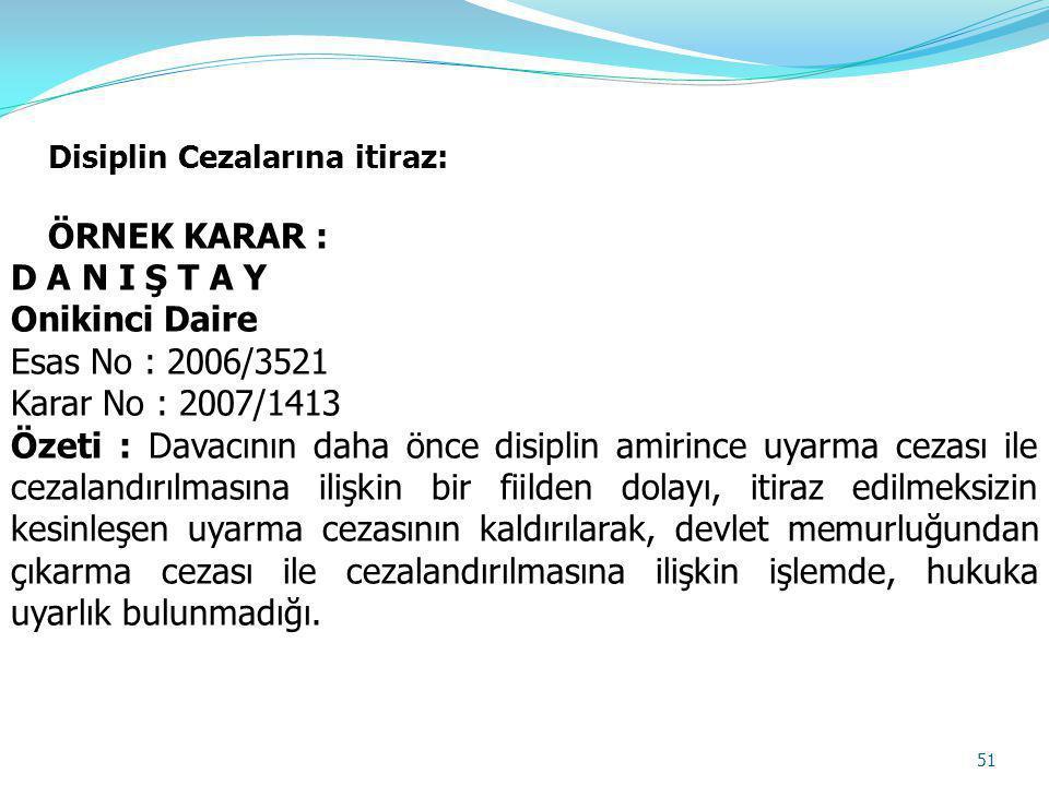 ÖRNEK KARAR : D A N I Ş T A Y Onikinci Daire Esas No : 2006/3521