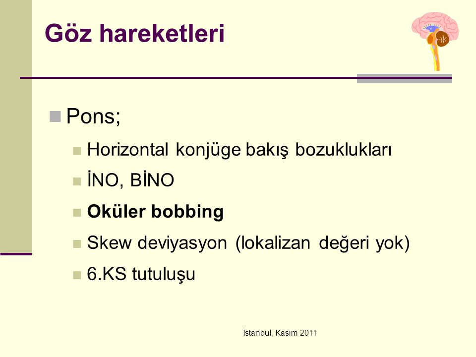 Göz hareketleri Pons; Horizontal konjüge bakış bozuklukları İNO, BİNO