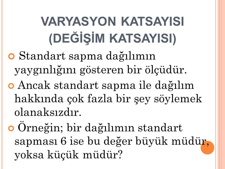 VARYASYON KATSAYISI (DEĞİŞİM KATSAYISI)