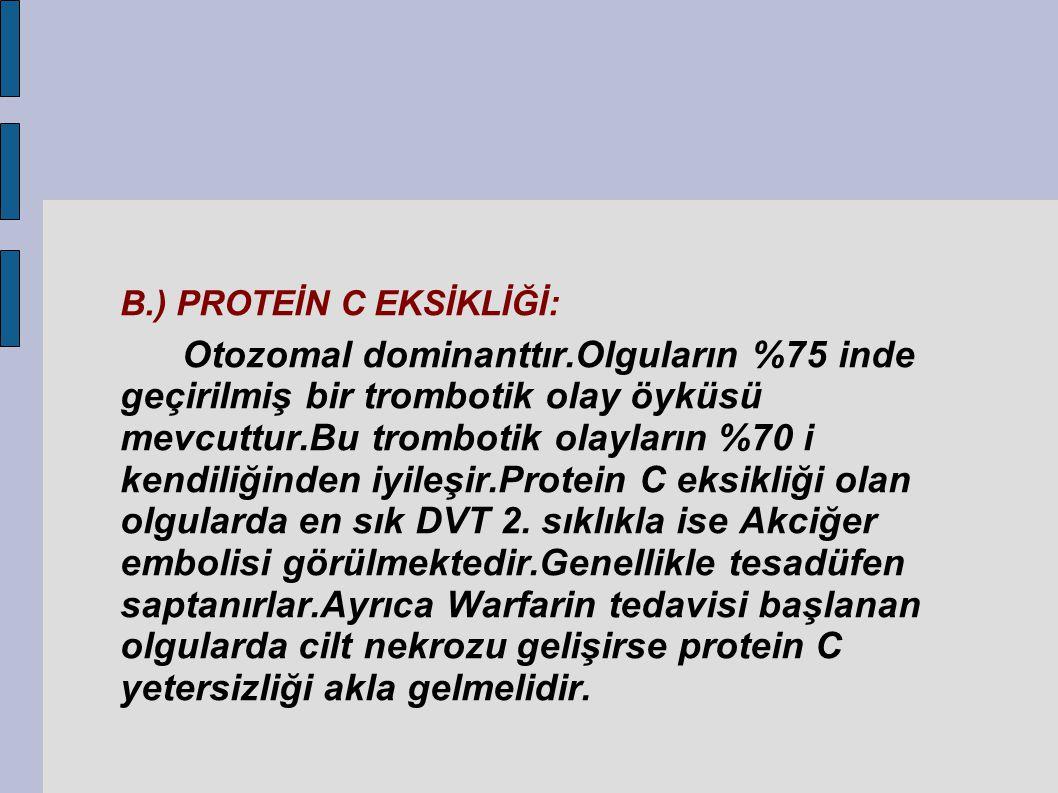 B.) PROTEİN C EKSİKLİĞİ: